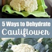 "Cauliflower head and caulflower in leaves - with text overlay "" 5 ways to dehydrate cauliflower"""
