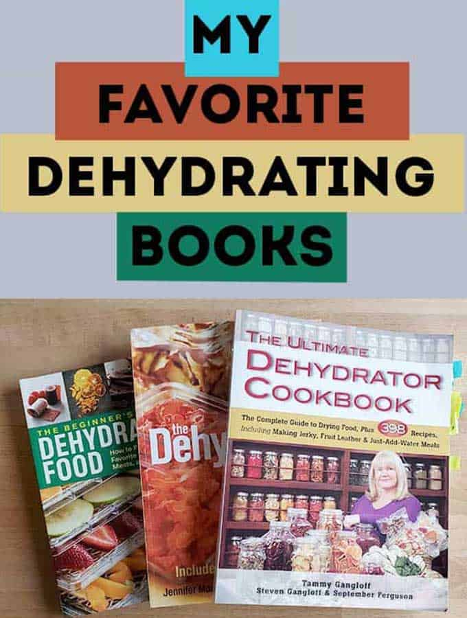 3 dehydrating recipe books with text: My Favorite Dehydrating Books