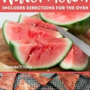 "Sliced watermelon and dehydrated watermelon with text overlay ""How to Dehydrate Watermelon: includes directions for the oven"""