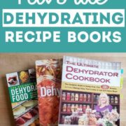 """Three dehydrating cookbooks on a wooden table with text overlay: My Favorite Dehydrating Recipe Books"""""""