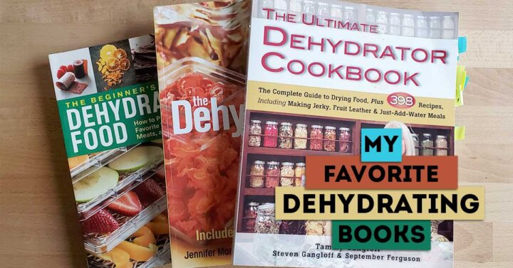 """My three favorite dehydrating books with colorful text overlay"""" My Favorite Dehydrating Books"""""""