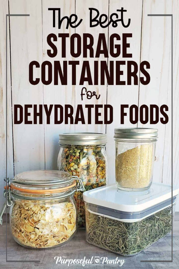 4 different storage containers demonstrating the best way to store dehydrated foods