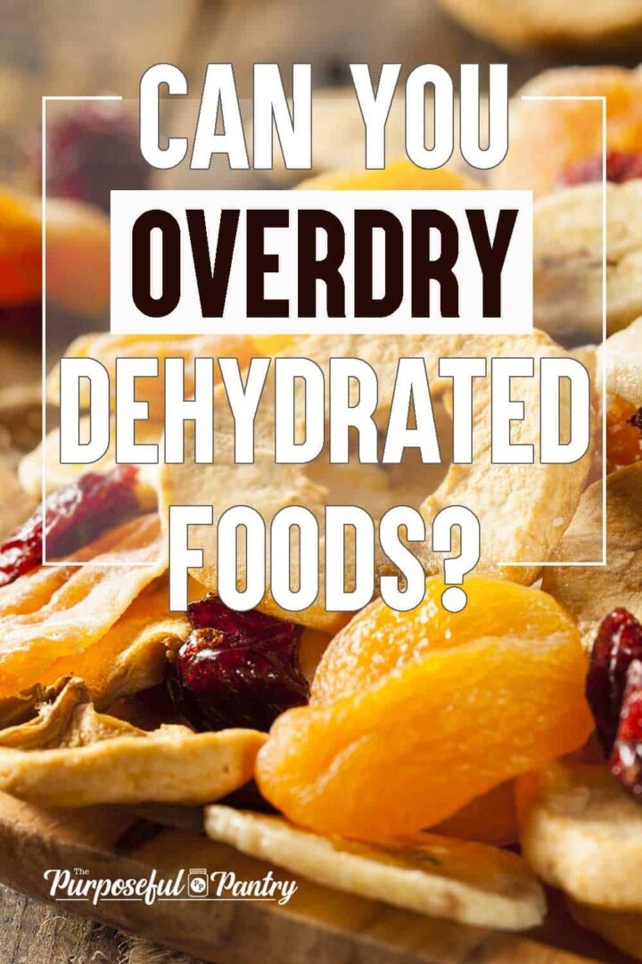"a tray of dehydrated fruits with text overlay: ""Can You Overdry Dehydrated Foods"""