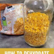 Bag of frozen corn and jar of dehydrated frozen corn